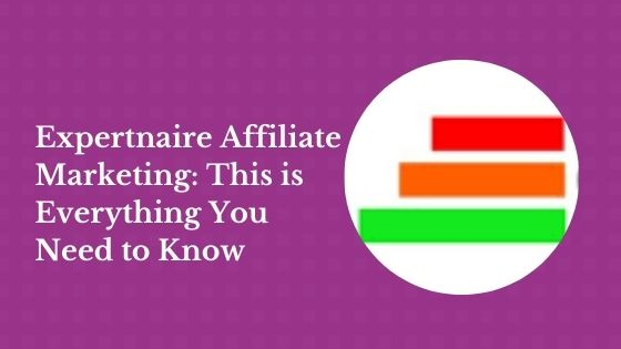 Podcast: Everything You Need to Know About Expertnaire Affiliate Marketing