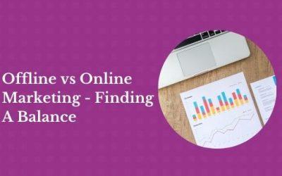 Offline vs Online Marketing – Finding A Balance